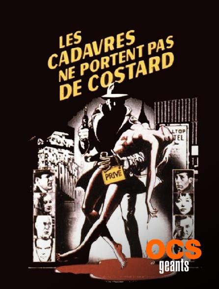 OCS Géants - Les cadavres ne portent pas de costard