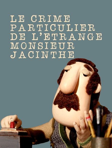 Le crime particulier de l'étrange monsieur Jacinthe