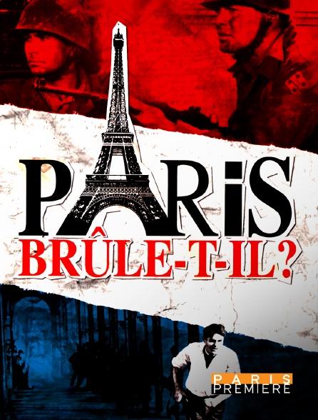 Paris Première - Paris brûle-t-il ?