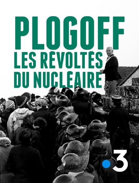 France 3 - Plogoff, les révoltés du nucléaire