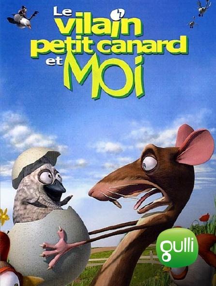 Gulli - Le vilain petit canard et moi