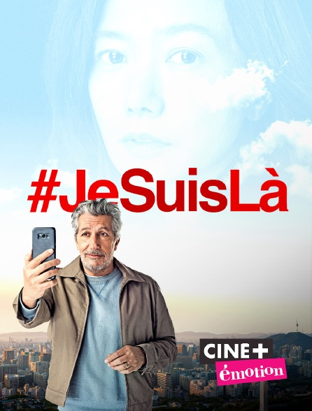 Ciné+ Emotion - #JeSuisLà