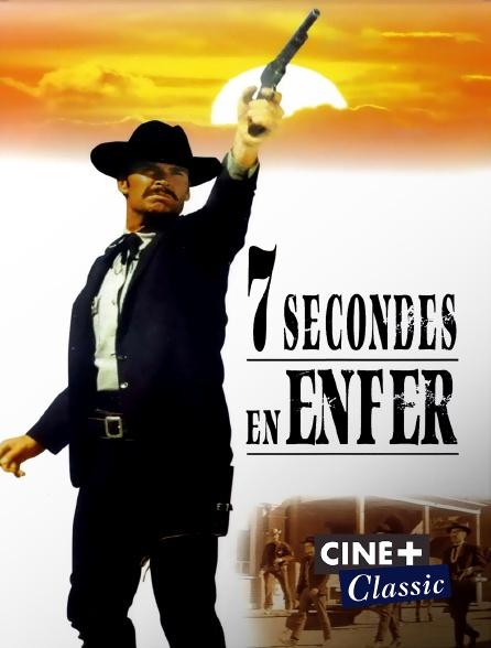 Ciné+ Classic - 7 secondes en enfer