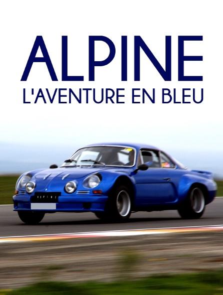 Alpine, l'aventure en bleu