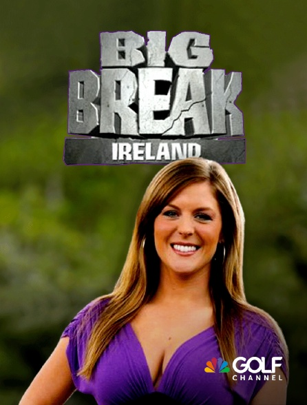 Golf Channel - Big Break Ireland