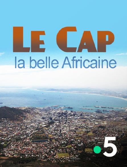 France 5 - Le Cap, la belle Africaine
