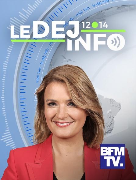 BFMTV - Le Déj info