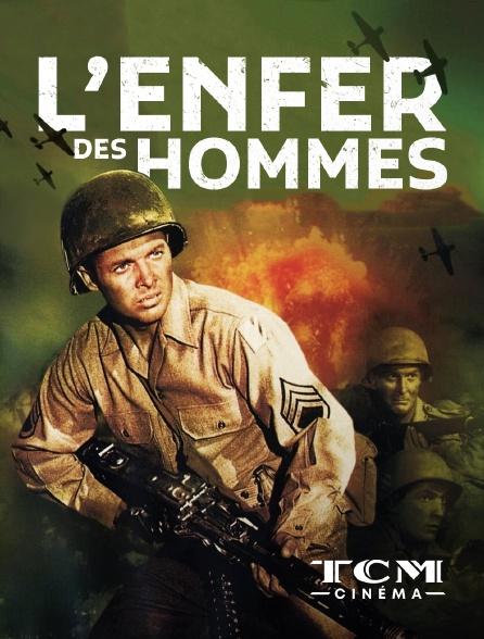 TCM Cinéma - L'enfer des hommes