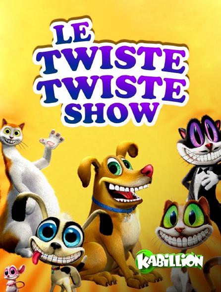 Kabillion - Le Twisté Twisté Show