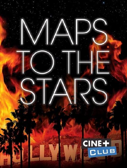 Ciné+ Club - Maps to the Stars