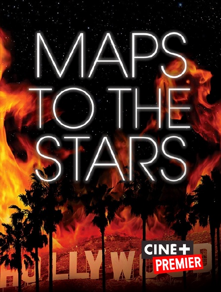 Ciné+ Premier - Maps to the Stars
