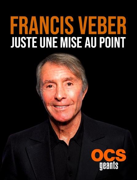 OCS Géants - Francis Veber - Juste une mise au point
