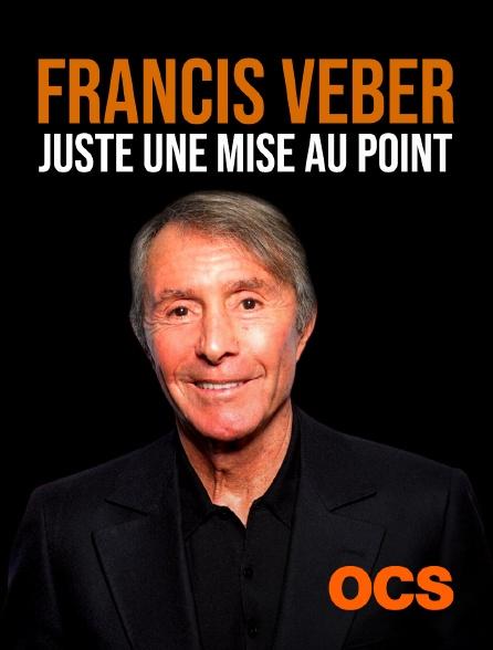 OCS - Francis Veber - Juste une mise au point