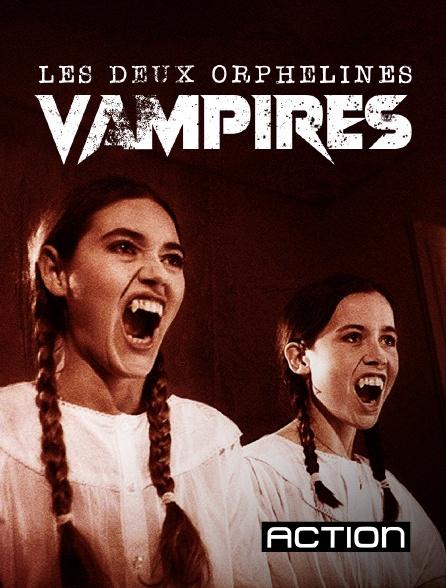 Action - Les deux orphelines vampires