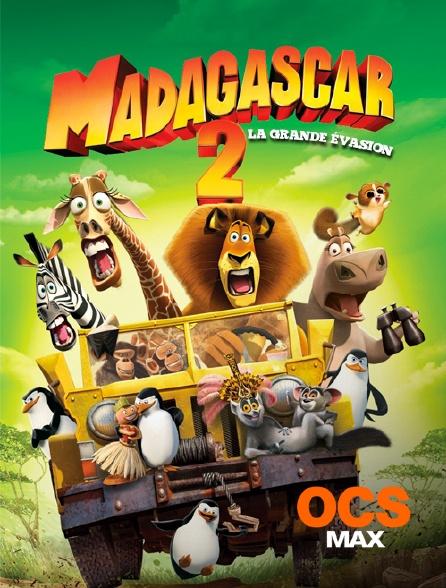 OCS Max - Madagascar 2 : la grande évasion