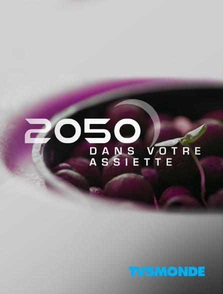 TV5MONDE - 2050 dans votre assiette