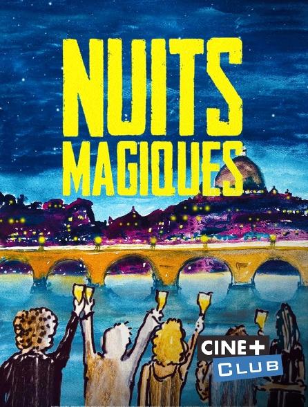 Ciné+ Club - Nuits magiques