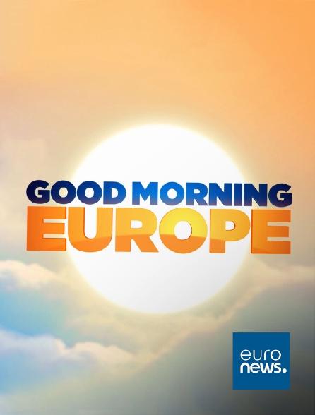 Euronews - Good Morning Europe