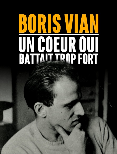 Boris Vian, un coeur qui battait trop fort