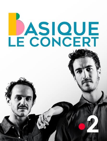 France 2 - Basique, le concert