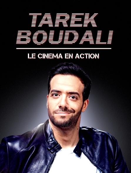 Tarek Boudali, le cinéma en action