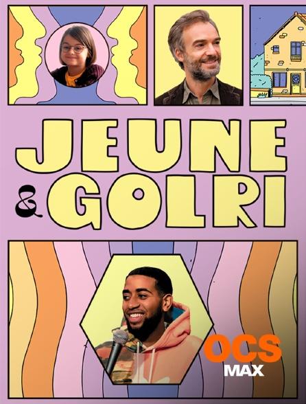 OCS Max - Jeune et golri