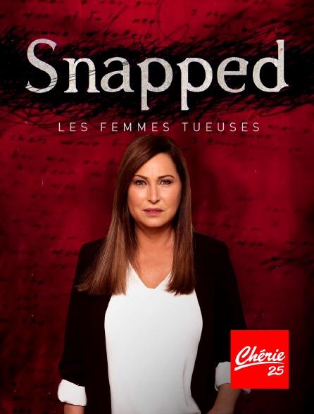 Chérie 25 - Snapped : les femmes tueuses