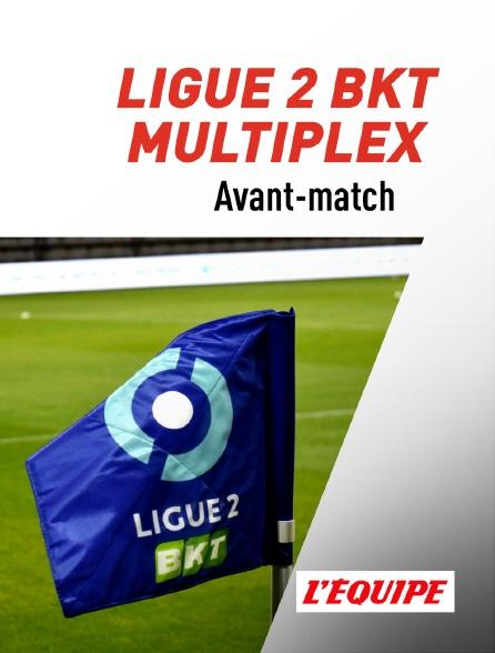 L'Equipe - Ligue 2 BKT - Avant-match