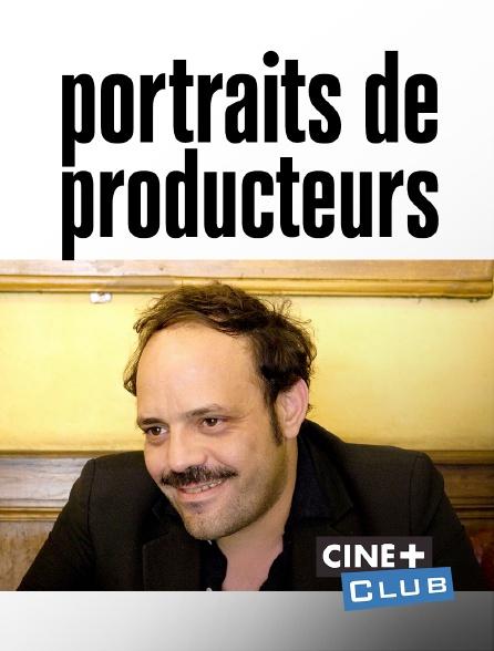 Ciné+ Club - Portraits de producteurs