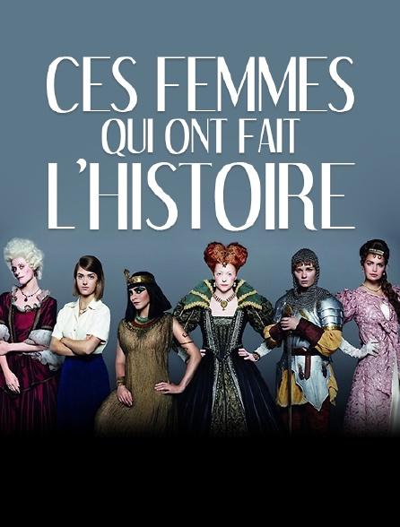 Ces femmes qui ont fait l'histoire