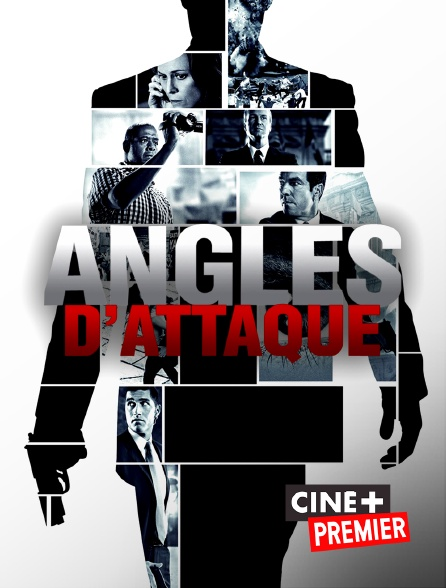 Ciné+ Premier - Angles d'attaque