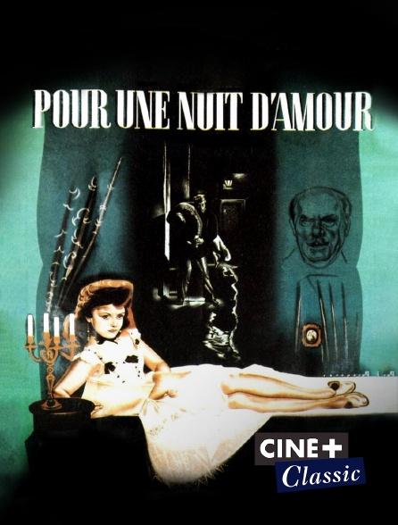 Ciné+ Classic - Pour une nuit d'amour