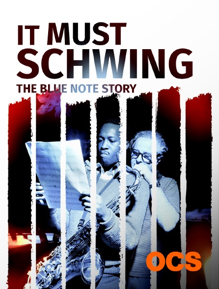 OCS - It must schwing - the blue note story
