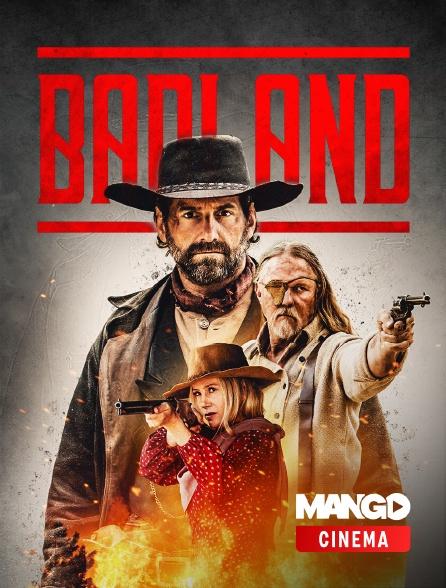 MANGO Cinéma - Badland