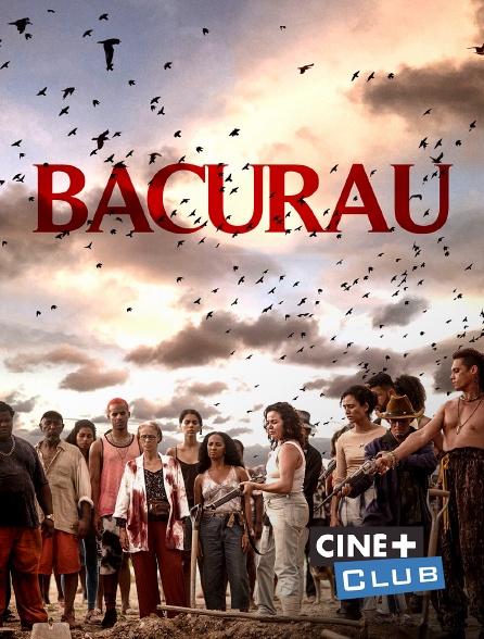 Ciné+ Club - Bacurau