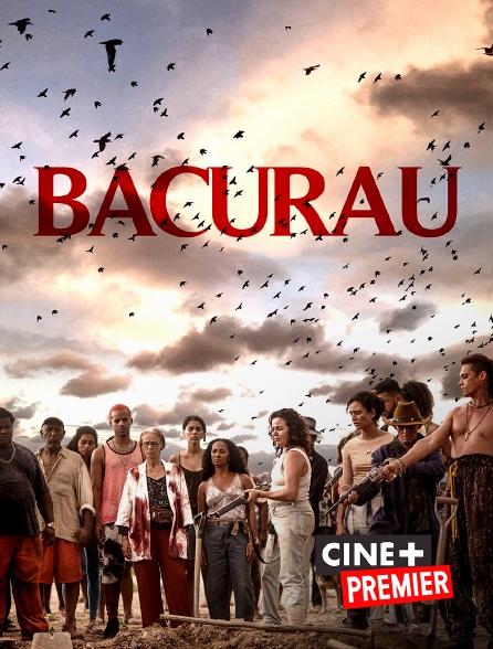 Ciné+ Premier - Bacurau