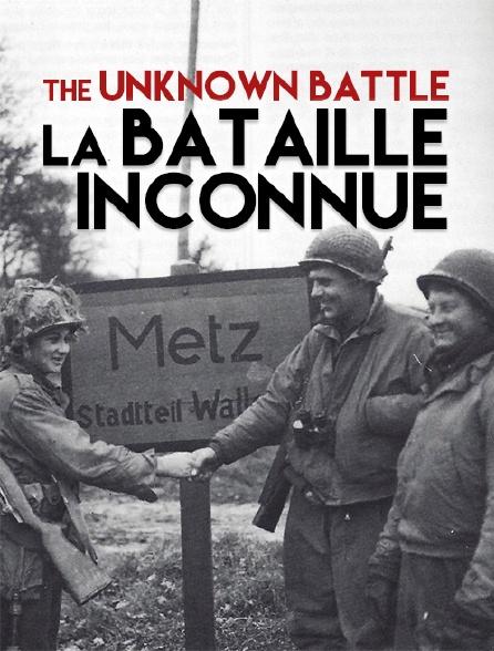 The Unknown Battle, la bataille inconnue