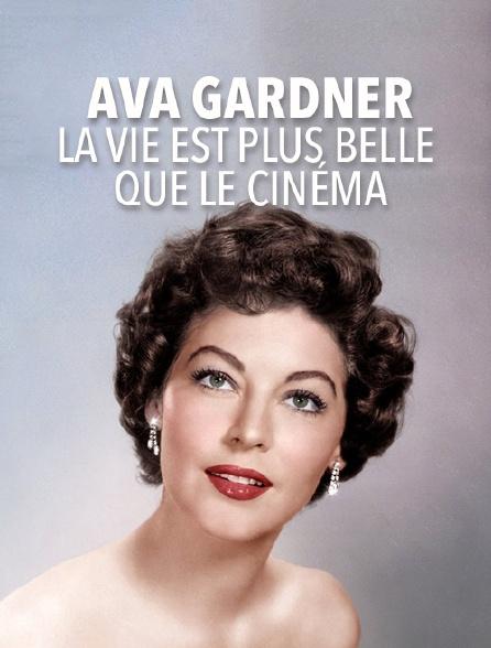 Ava Gardner, la vie est plus belle que le cinéma