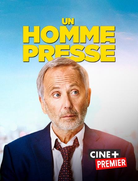 Ciné+ Premier - Un homme pressé