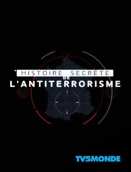 TV5MONDE - Histoire secrète de l'antiterrorisme