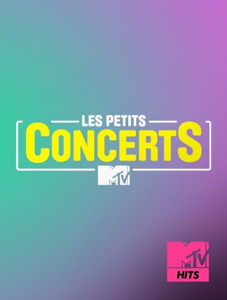 MTV Hits - Les petits concerts