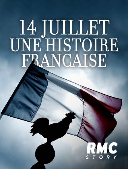 RMC Story - 14 juillet, une histoire française