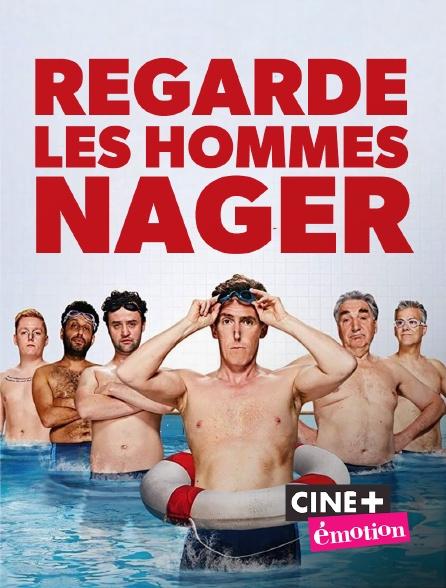 Ciné+ Emotion - Regarde les hommes nager