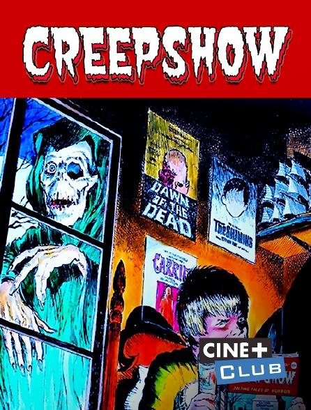 Ciné+ Club - Creepshow