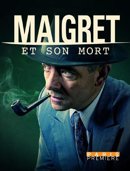 Paris Première - Maigret et son mort
