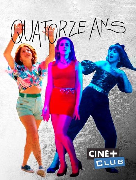 Ciné+ Club - Quatorze ans