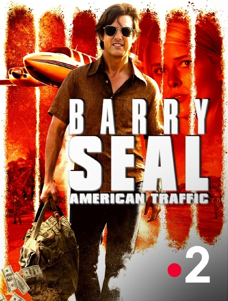 France 2 - Barry Seal : American Traffic