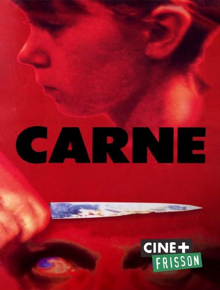 Ciné+ Frisson - Carne