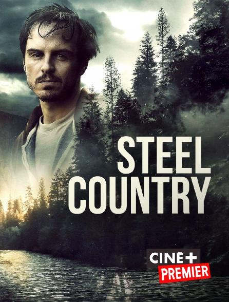 Ciné+ Premier - Steel Country
