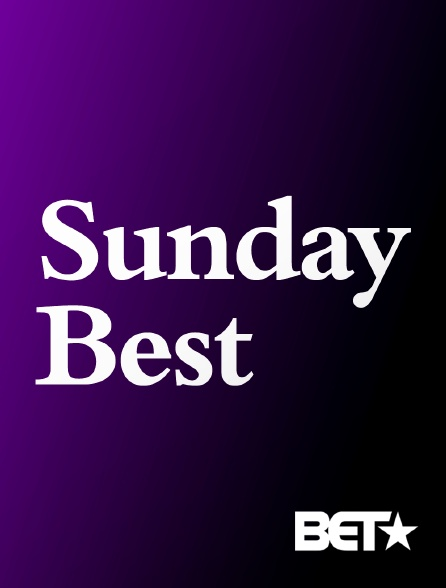 BET - Sunday Best